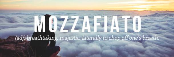 Mozzafiato es una de las palabras más bonitas del italiano aquí tratadas