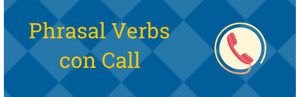Verbos compuestos del inglés con Call