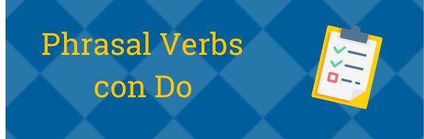 Listado de Phrasal Verbs del inglés con Do