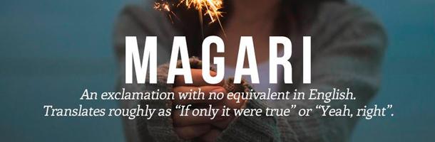 Magari es una más de las palabras más bonitas del italiano