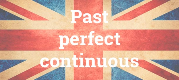 El Past perfect continuous y su explicación