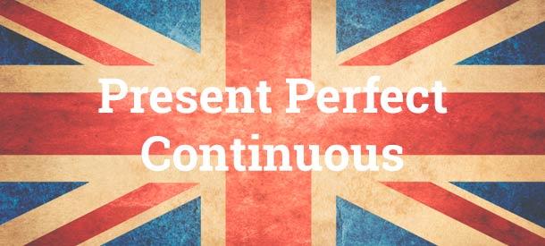 Present Perfect Continuous Estructura Usos Ejemplos Y
