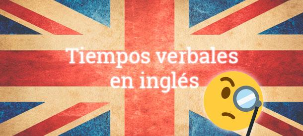 Repasa los tiempos verbales en inglés con este artículo